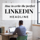 how-to-write-perfect-linkedin-headline
