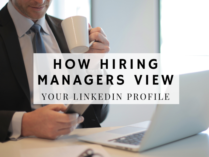 how-hiring-managers-view-LinkedIn-Profile