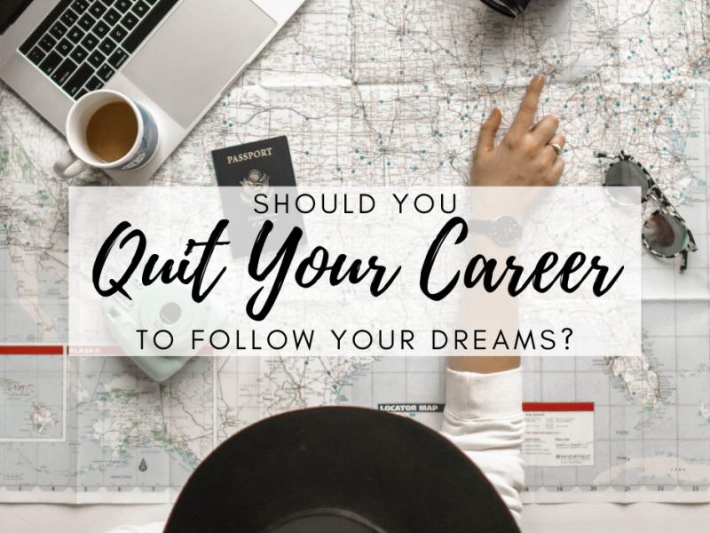 quit-career-follow-your-dreams