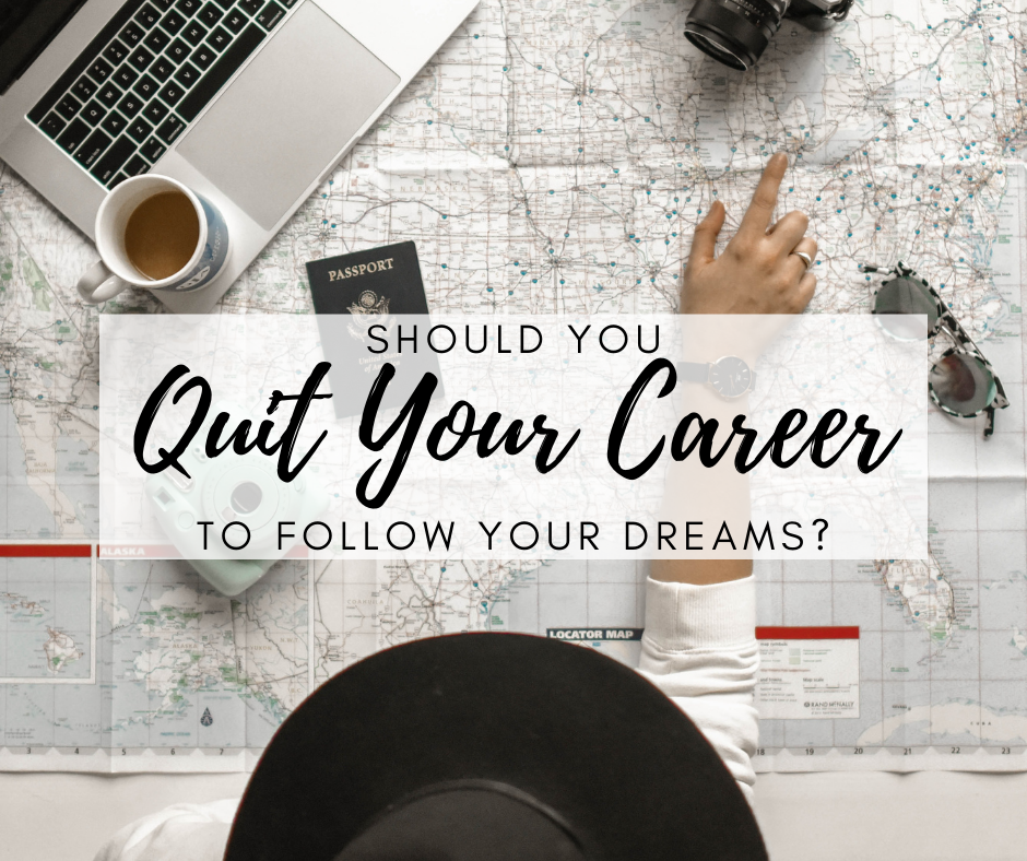 quit-career-follow-your-dreams