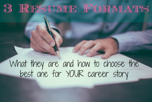 3 resume format and how to choose the best resume format for your career story