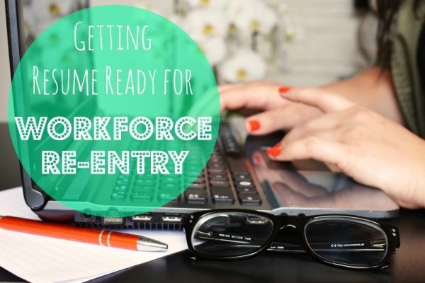 How to get resume ready for workforce reentry