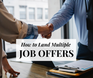 land-multiple-job-offers