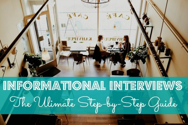 Informational Interviews [The Ultimate Step-by-Step Guide]