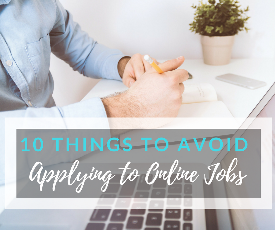 10 Things You Should Avoid When Applying for a Job Online