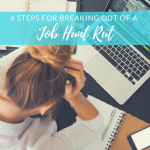 How to Break Out of a Job-Hunting Rut [The 6-Step Plan]