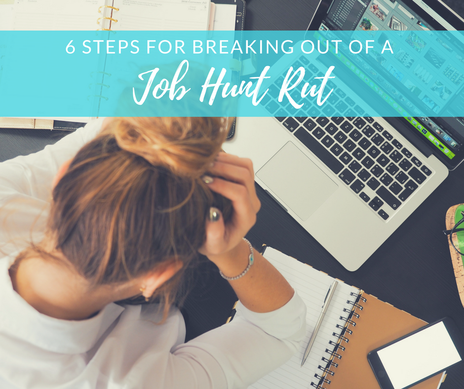 How to get out of a job hunt rut