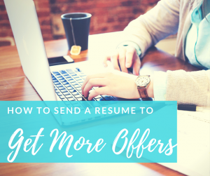 How to Send a Resume to Get More Job Offers
